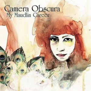 00-camera-obscura-my-maudlin-career-front