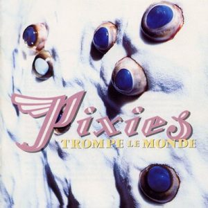 Pixies-Trompe_Le_Monde-Frontal